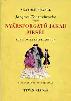 Jacques Tournebroche vagyis Nyársforgató Jakab meséi című könyvünk borítója