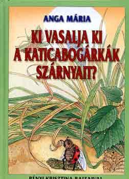 Ki vasalja ki a katicabogárkák szárnyait? című könyvünk borítója