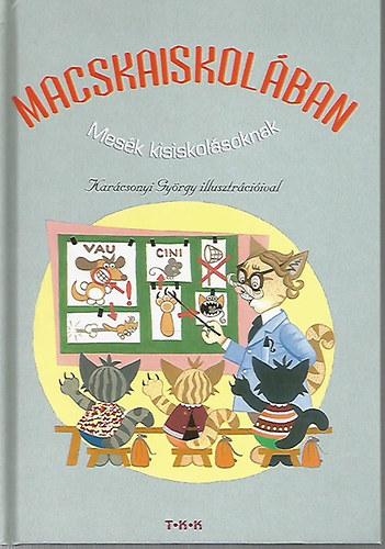 Macskaiskolában- Mesék kisiskolásoknak című könyvünk borítója