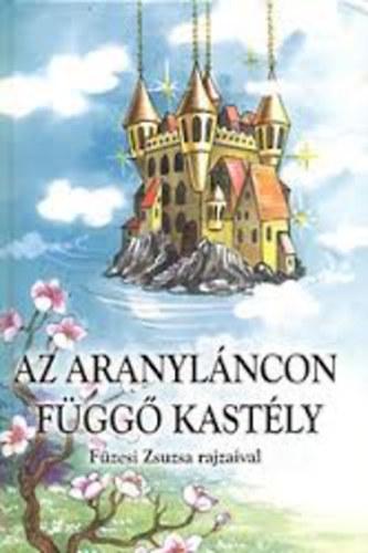 Az aranyláncon függő kastély (Füzesi) című könyvünk borítója