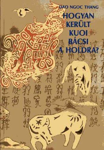 Hogyan került Kuoi bácsi a holdra? című könyvünk borítója