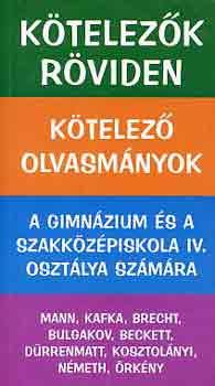 Kötelezők röviden 4. (Mann, Kafka, Brecht, Bulgakov, Beckett, Örkény) című könyvünk borítója