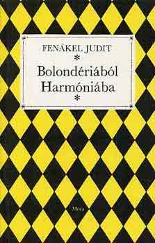 Bolondériából Harmóniába című könyvünk borítója