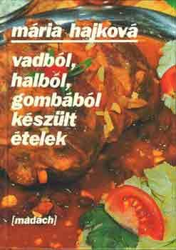 Vadból, halból, gombából készült ételek című könyvünk borítója
