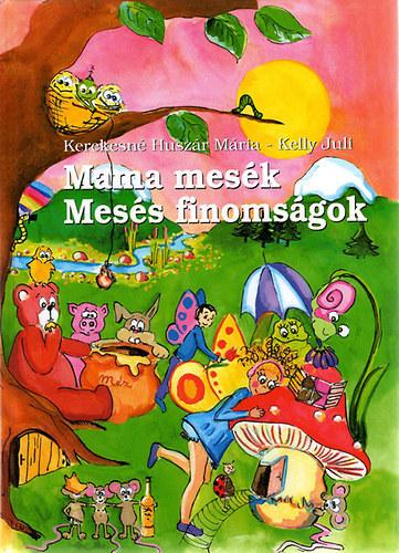 Mama mesék Mesés finomságok című könyvünk borítója