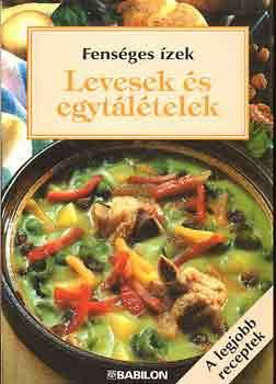 Levesek és egytálételek (Fenséges ízek) című könyvünk borítója