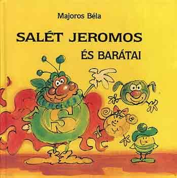 Salét Jeromos és barátai című könyvünk borítója