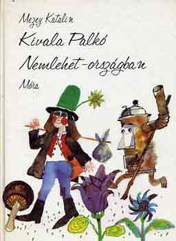 Kivala Palkó Nemlehet-országban című könyvünk borítója