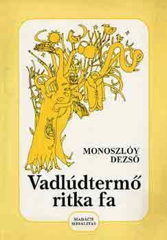 Vadlúdtermő ritka fa című könyvünk borítója