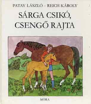 Sárga csikó, csengő rajta című könyvünk borítója