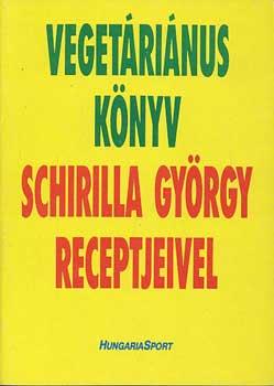 Vegetáriánus könyv Schirilla György receptjeivel című könyvünk borítója
