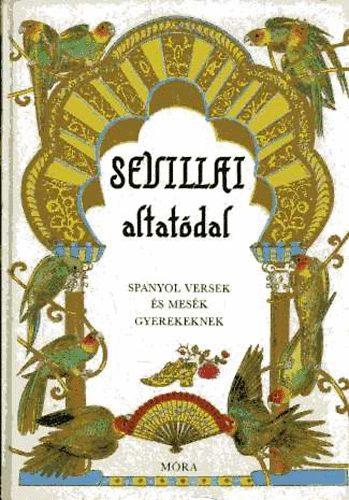 Sevillai altatódal (spanyol versek és mesék gyerekeknek) című könyvünk borítója