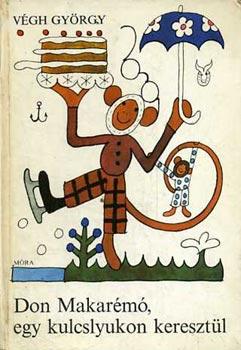 Don Makarémó, egy kucslyukon keresztül című könyvünk borítója