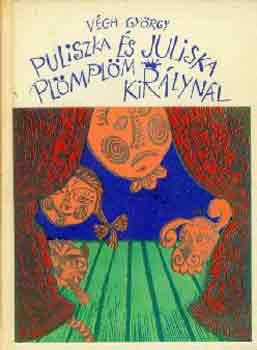 Puliszka és Juliska Plömplöm királynál című könyvünk borítója