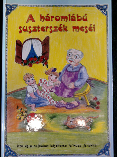 A háromlábú suszterszék meséi című könyvünk borítója