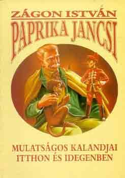 Paprika Jancsi mulatságos kalandjai itthon és idegenben című könyvünk borítója