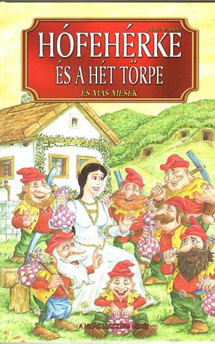 Hófehérke és a hét törpe...és más mesék (A világ legszebb meséi) című könyvünk borítója