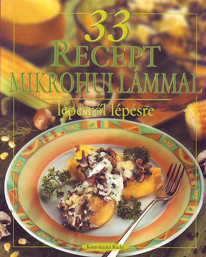 33 recept mikrohullámmal - Lépésről lépésre című könyvünk borítója