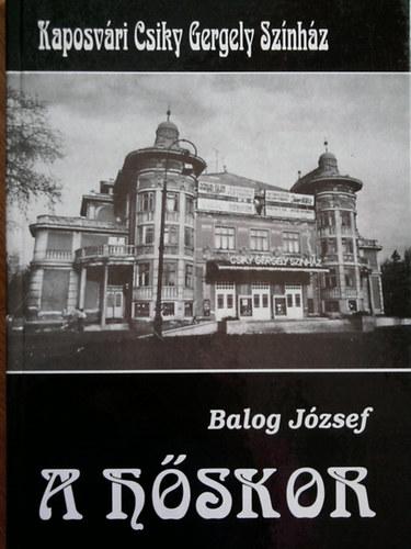 A hőskor - Kaposvári Csiky Gergely Színház