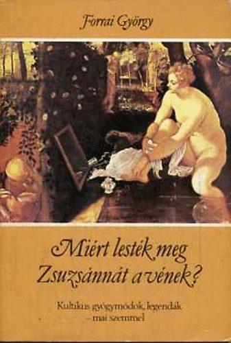 Miért lesték meg Zsuzsánnát a vének? (kultikus gyógymódok, legendák)