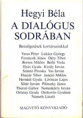 A dialógus sodrában   Beszélgetések kortársainkkal
