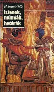 Istenek, múmiák, hetérák (Miniatúrák a kultúra történetéből)