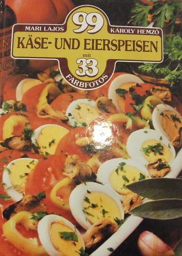 99 Kase- und Eierspeisen mit 33 Farbfotos