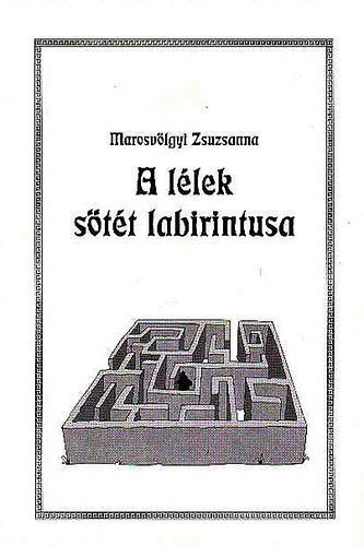 A lélek sötét labirintusa