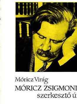 Móricz Zsigmond szerkesztő úr