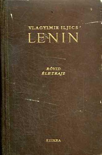 Vlagyimir Iljics Lenin: rövid életrajz
